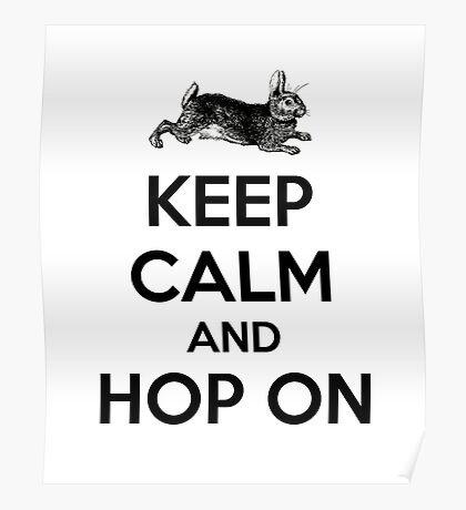 Keep Calm and Hop On Poster