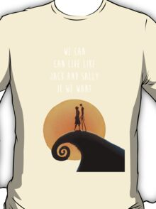 We Can Live Like Jack and Sally if We Want T-Shirt