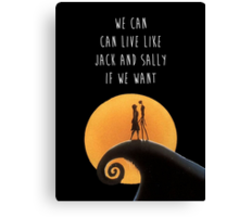 We Can Live Like Jack and Sally if We Want Canvas Print