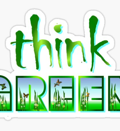 Think GREEN Sticker