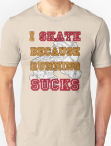 Why I Skate T-Shirt