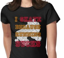 Why I Skate Womens Fitted T-Shirt