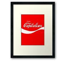 Enjoy Capitalism Framed Print