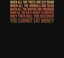 You Cannot Eat Money Unisex T-Shirt