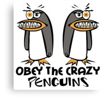 Obey The Crazy Penguins  Canvas Print