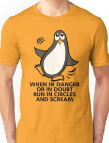 When in Danger or in Doubt Funny Penguin  Unisex T-Shirt