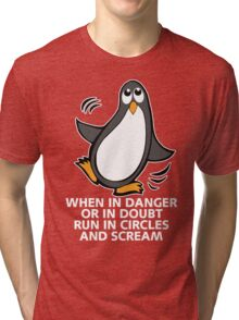When in Danger or in Doubt Funny Penguin Tri-blend T-Shirt