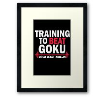 DragonBall Z Goku Training To Beat Goku Or Atleast Krillin Anime Cosplay Gym T Shirt Framed Print