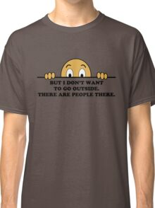 Social Phobia Humor Saying Classic T-Shirt