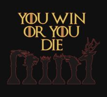 You Win or You Die by JordanMay