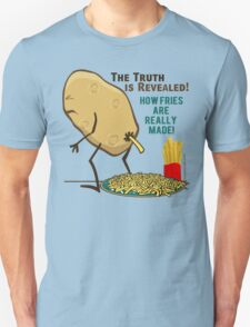 How Fries Are Really Made Humor Unisex T-Shirt