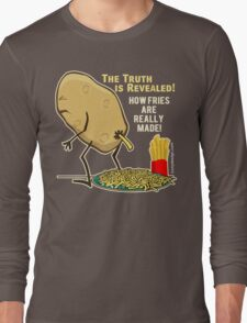 How Fries Are Really Made Humor Long Sleeve T-Shirt