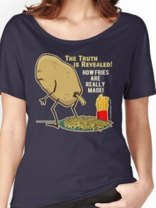 How Fries Are Really Made Humor Women's Relaxed Fit T-Shirt