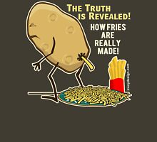 How Fries Are Really Made Humor T-Shirt