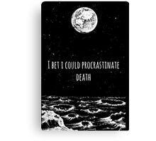 Procrastinate Death Canvas Print