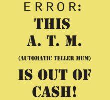 A.T.M. ~ Automatic Teller Mum by Pene Stevens