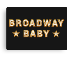 Broadway Baby Canvas Print