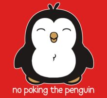 No Poking The Penguin by ironydesigns