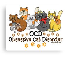 OCD Obsessive Cat Disorder Canvas Print