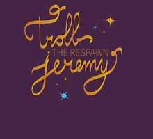 Troll The Respawn Jeremy (Unbreakable Kimmy Schmidt) T-Shirt
