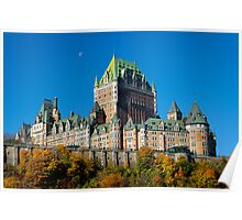 View of Le Chateau Frontenac, Quebec City Poster