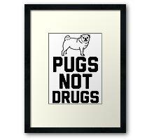 Pugs Not Drugs [Black] Framed Print