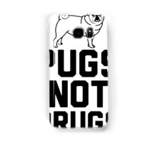 Pugs Not Drugs [Black] Samsung Galaxy Case/Skin