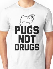 Pugs Not Drugs [Black] Unisex T-Shirt