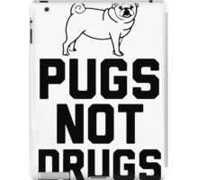 Pugs Not Drugs [Black] iPad Case/Skin