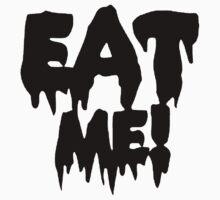 Eat Me [Black] by scarammanga