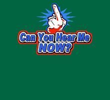 CAN YOU HEAR ME NOW Funny Geek Nerd Unisex T-Shirt