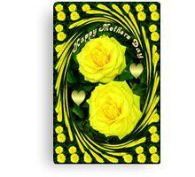 இڿڰۣ-ڰۣ—SAYING HAPPY MOTHER'S DAY WITH YELLOW ROSES - PICTURE - POSTER - CARD ECTஇڿڰۣ-ڰۣ— Canvas Print