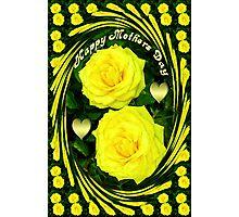 இڿڰۣ-ڰۣ—SAYING HAPPY MOTHER'S DAY WITH YELLOW ROSES - PICTURE - POSTER - CARD ECTஇڿڰۣ-ڰۣ— Photographic Print