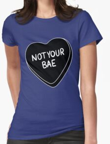 Not Your Bae [Black] Womens Fitted T-Shirt