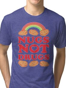 Nugs Not Drugs  Tri-blend T-Shirt