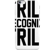 Trill Recognize Trill iPhone Case/Skin