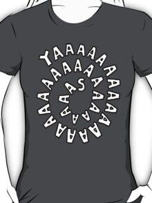 YAAASSSSSSSSS [Black] T-Shirt