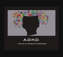 ADHD: The Art of hyperactive distraction by MDossat