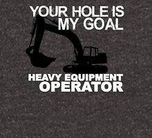 Your Hole Is My Goal - Heavy Equipment Operators Unisex T-Shirt