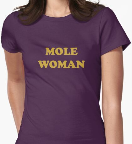 Mole Woman Womens Fitted T-Shirt