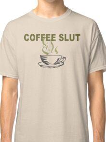 Coffee slut Funny Geek Nerd Classic T-Shirt
