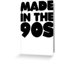 Made in the 90s Greeting Card