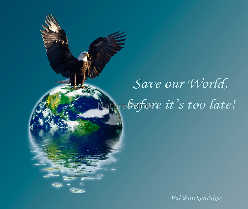 """""""Save our World"""" Earth Day Poster by NaturePrints"""