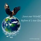 """Save our World"" Earth Day Poster by Val  Brackenridge"