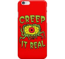 Creep It Real iPhone Case/Skin