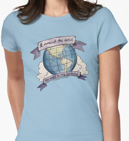 Married to the world Womens Fitted T-Shirt
