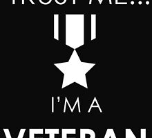 TRUST ME..... I'M A VETERAN by fandesigns