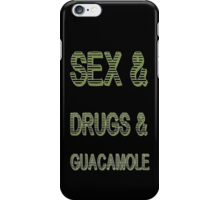 Sex and Drugs and Guacamole iPhone Case/Skin