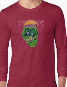 Brains Brains Brains Long Sleeve T-Shirt