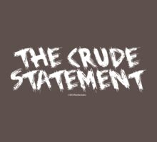 The Crude Statement (White) by Torben1910